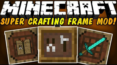 Super-Crafting-Frame Super Crafting Frame Mod 1.11/1.10.2/1.9.4
