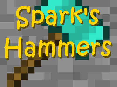 Sparks-Hammers Sparks Hammers Mod 1.11.2/1.10.2/1.9.4/1.8.9