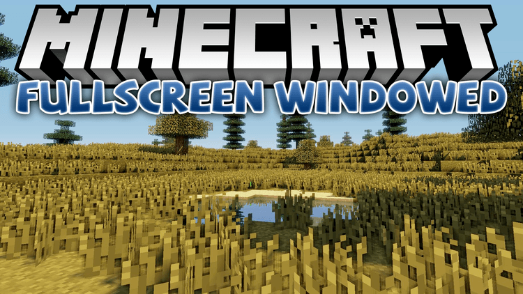 Fullscreen Windowed (Borderless) mod for minecraft logo