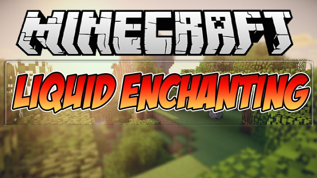 liquid-enchanting-mod-for-minecraft-1-11-11-10-2 Liquid Enchanting Mod for Minecraft 1.11.1/1.10.2