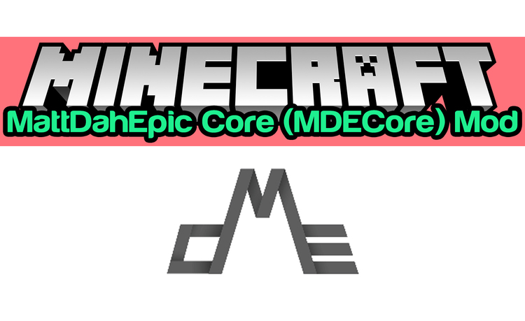 mattdahepic-core-mdecore-mod-1-11-21-10-2-for-minecraft MattDahEpic Core (MDECore) Mod 1.11.2/1.10.2 for Minecraft