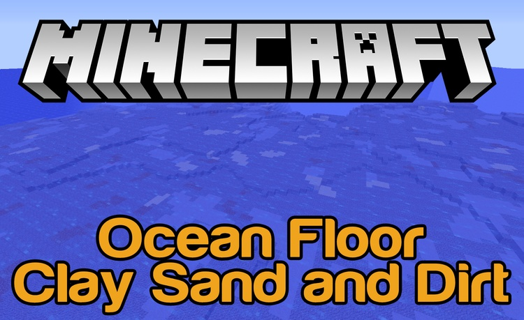 ocean-floor-clay-sand-and-dirt-mod-1-11-21-10-2-for-minecraft Ocean Floor – Clay Sand and Dirt Mod 1.11.2/1.10.2 for Minecraft