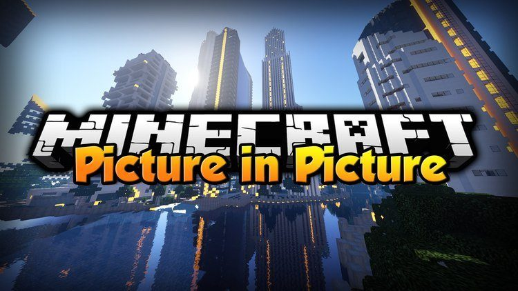 picture-in-picture-mod-for-minecraft-1-11-21-10-2 Picture in Picture Mod for Minecraft 1.11.2/1.10.2
