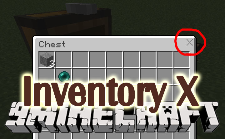 inventory-x-mod-1-11-21-10-2-button-to-close-inventories Inventory X Mod 1.11.2/1.10.2 (Button to Close Inventories)