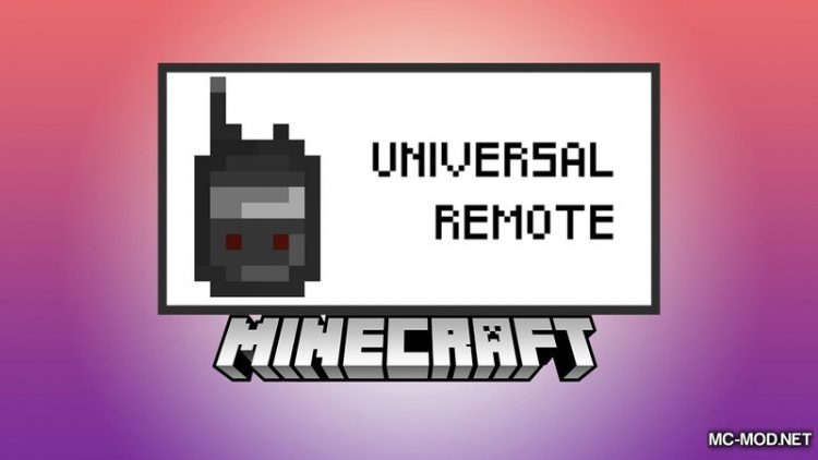 universal-remote-mod-1-12-2-1-11-2-for-minecraft Universal Remote Mod 1.12.2/1.11.2 for Minecraft